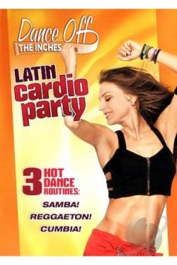 Dance Off the Inches: Latin Cardio Party DVD Cover Art