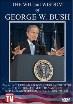 Wit And Wisdom Of George W. Bush DVD Cover Art
