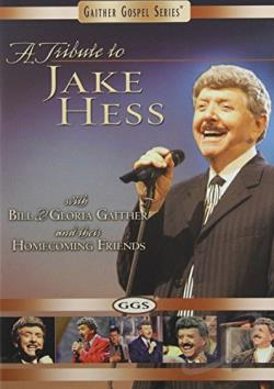 Bill & Gloria Gaither - A Tribute To Jake Hess DVD Cover Art