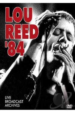 Lou Reed: '84 - Live Broadcast Archives DVD Cover Art