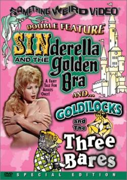 Sinderella and the Golden Bra/Goldilocks and the Three Bares - Double Feature DVD Cover Art