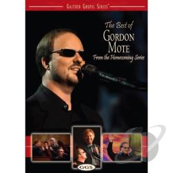 Gaither Gospel Series - The Best Of Gordon Mote From The Homecoming Friends DVD Cover Art