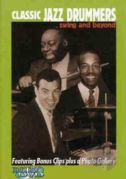 Classic Jazz Drummers: Swing Era and Beyond DVD Cover Art