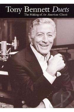 Tony Bennet - Duets: The Making of an American Classic DVD Cover Art