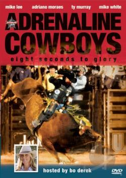 Adrenaline Cowboys Eight Seconds To Glory DVD Cover Art