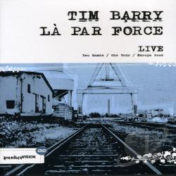 Tim Barry/La Par Force - Live DVD Cover Art