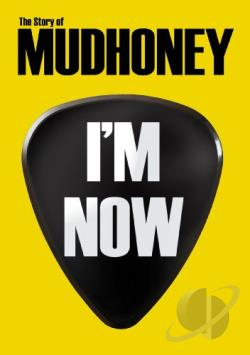I'm Now: The Story of Mudhoney DVD Cover Art