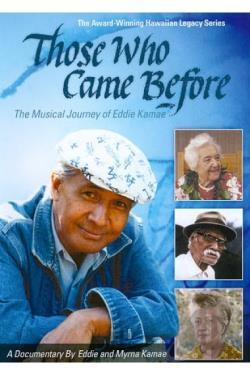 Those Who Came Before: The Musical Journey of Eddie Kamae DVD Cover Art