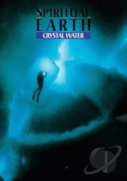 Spiritual Earth - Crystal Water DVD Cover Art
