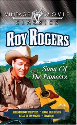 Roy Rogers - Song Of The Pioneers DVD Cover Art