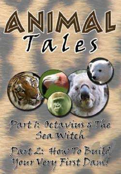 Animal Tales: Octavius and the Sea Witch/How to Build Your Very First Dam? DVD Cover Art