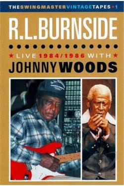 R.L. Burnside with Johnny Woods: Live 1984/1986 DVD Cover Art