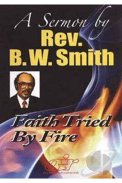 B.W. Smith Sermons - Faith Tested by Fire DVD Cover Art