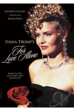 Ivana Trump's For Love Alone DVD Cover Art
