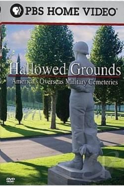 Hallowed Grounds: America's Overseas Military Cemeteries DVD Cover Art