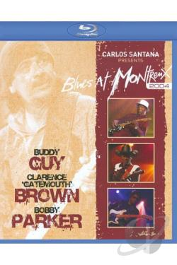 Carlos Santana Presents - Blues at Montreux 2004: Buddy Guy, Gatemouth Brown, & Bobby Parker BRAY Cover Art