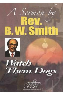 B.W. Smith Sermons - Watch Them Dogs DVD Cover Art