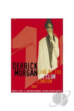 Derrick Morgan: Live at the 100 Club, London DVD Cover Art