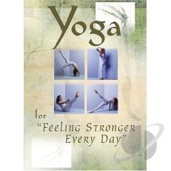 Yoga For Feeling Stronger Every Day DVD Cover Art