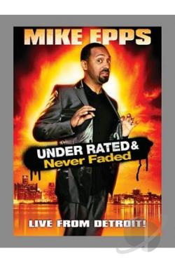 Mike Epps: Under Rated & Never Faded - Live from Detroit! DVD Cover Art