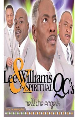 Lee Williams & Spiritual QC's - Tell The Angels - Live in Memphis DVD Cover Art