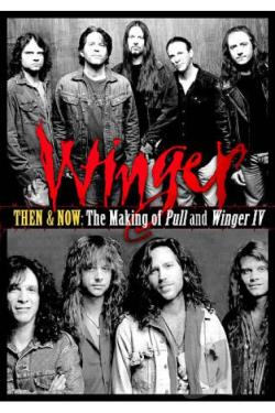 Winger - Then and Now: The Making Of Pull and Winger IV DVD Cover Art