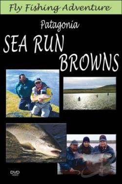 Fly Fishing Adventure: Patagonia Sea Run Browns DVD Cover Art
