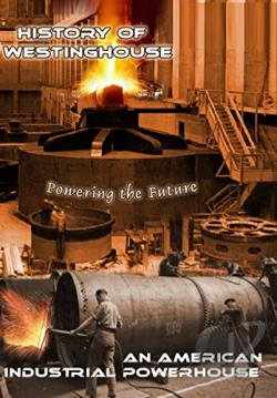 History of Westinghouse - An American Industrial Powerhouse DVD Cover Art