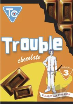 Trouble Chocolate Vol. 3 DVD Cover Art