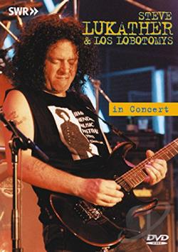Steve Lukather and Los Lobotomys - In Concert DVD Cover Art