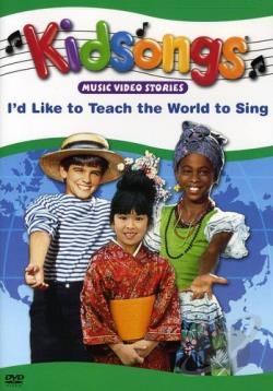 Kidsongs - I'd Like to Teach the World to Sing DVD Cover Art
