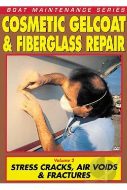 Cosmetic Gelcoat and Fiberglass Repair - V. 2 - Stress Cracks, Air Voids and Fractures DVD Cover Art