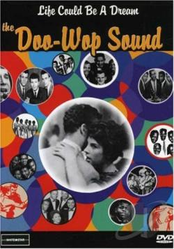 Life Could Be A Dream The Doo-Wop Sound DVD Cover Art