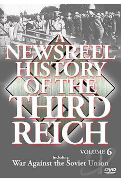 Newsreel History Of The Third Reich - Volume 6 DVD Cover Art
