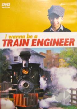 I Wanna Be: Train Engineer DVD Cover Art