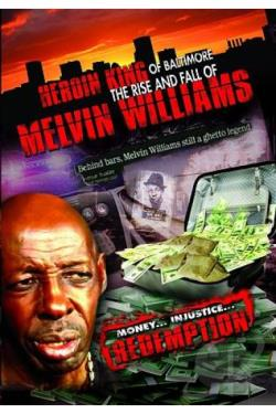 Heroin King of Baltimore: Melvin Williams DVD Cover Art