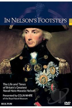 In Nelson's Footsteps: Life And Times Of Lord Horatio Nelson DVD Cover Art