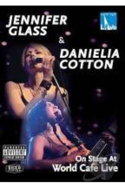 Jennifer Glass/Danielia Cotton - On Stage At World Cafe Live DVD Cover Art