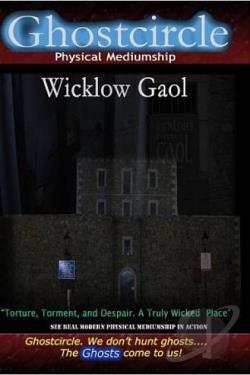 Ghostcircle: Physical Mediumship - Wicklow Gaol DVD Cover Art