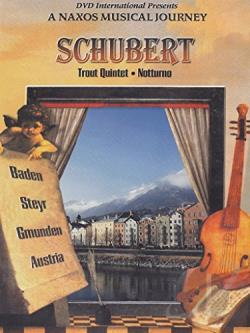 Naxos Musical Journey, A - Schubert: Trout Quintet/Notturno DVD Cover Art