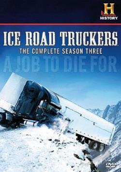 Ice Road Truckers - The Complete Third Season DVD Cover Art