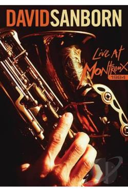 David Sanborn - Live At Montreux 1984 DVD Cover Art