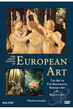 Great Epochs of European Art: The Art of the Renaissance/Baroque Art/Rococo Art DVD Cover Art