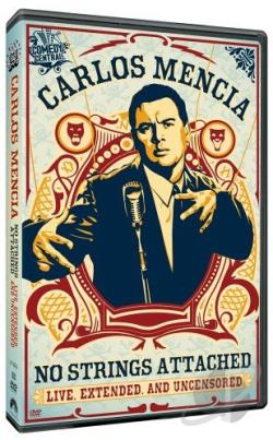 Carlos Mencia - No Strings Attached DVD Cover Art
