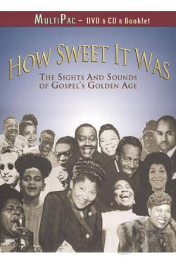 How Sweet It Was: The Sights and Sounds of Gospel's Golden Age DVD Cover Art