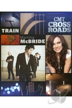 CMT Crossroads: Train and Martina McBride DVD Cover Art
