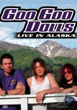 Goo Goo Dolls - Music in High Places: Live in Alaska DVD Cover Art