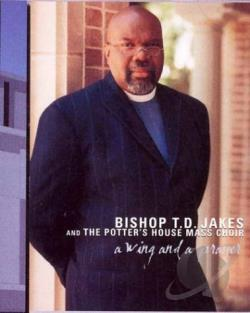 Bishop T.D. Jakes And The Potter's House Mass Choir - A Wing And A Prayer DVD Cover Art