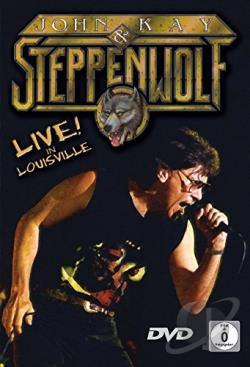 John Kay and Steppenwolf - Live! In Louisville DVD Cover Art
