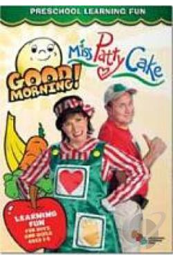 Miss Patty Cake - Good Morning, Day DVD Cover Art